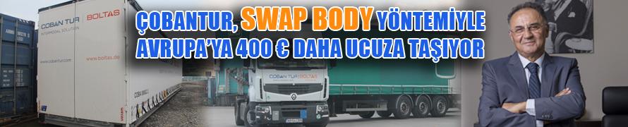 Çobantur, Swap Body ile Avrupa'ya 400 € daha ucuza taşıyor