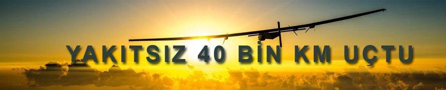 Yakıtsız 40 bin kilometre uçtu