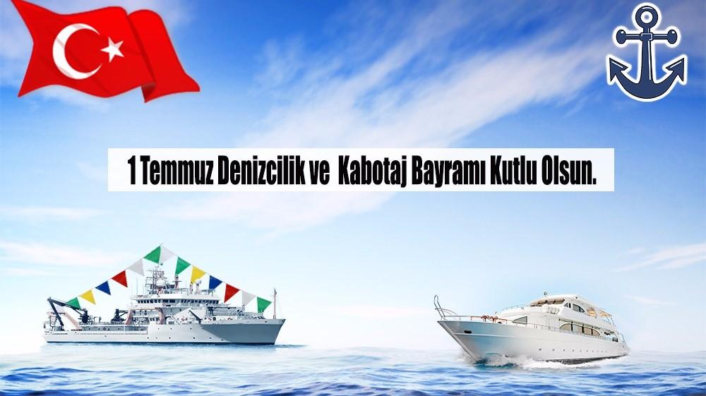 1 Temmuz Denizcilik ve Kabotaj Bayramı
