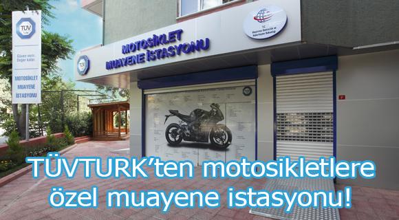 TÜVTURK'ten motosikletlere özel muayene istasyonu!