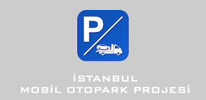 Mobil Otopark Projesi, İstanbul'da resmen uygulamaya girdi