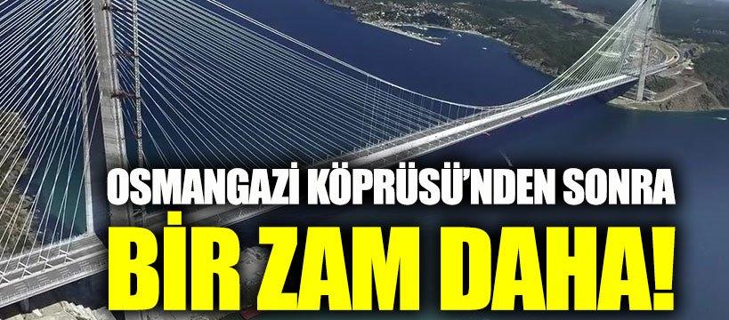 Yavuz Sultan Selim Köprüsü'ne yüzde 47 zam