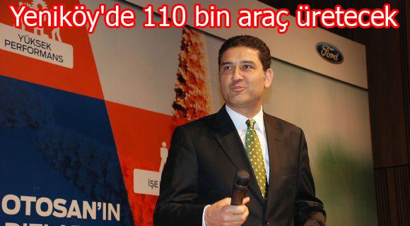 Otosan, Yeniköy'de 110 bin araç üretecek
