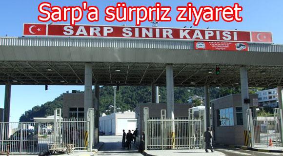 Sarp'a sürpriz ziyaret