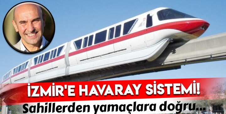 İzmir'e 'Havaray' geliyor