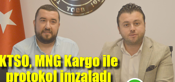 KTSO, MNG Kargo ile protokol imzaladı