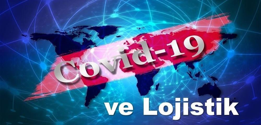 """""""Covid-19 Sürecinde Uluslararası Lojistik Hizmetleri"""""""