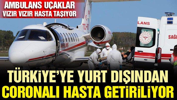 20 bin doları veren koronalı hasta Türkiye'ye geliyor