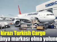 Turkish Cargo 10 seferde 600 ton kiraz taşıyacak