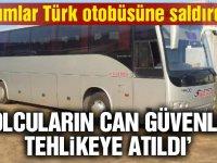 Rumlar Türk plakalı otobüse saldırdı!