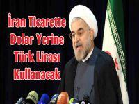 İran artık dolar yerine TL kullanıyor